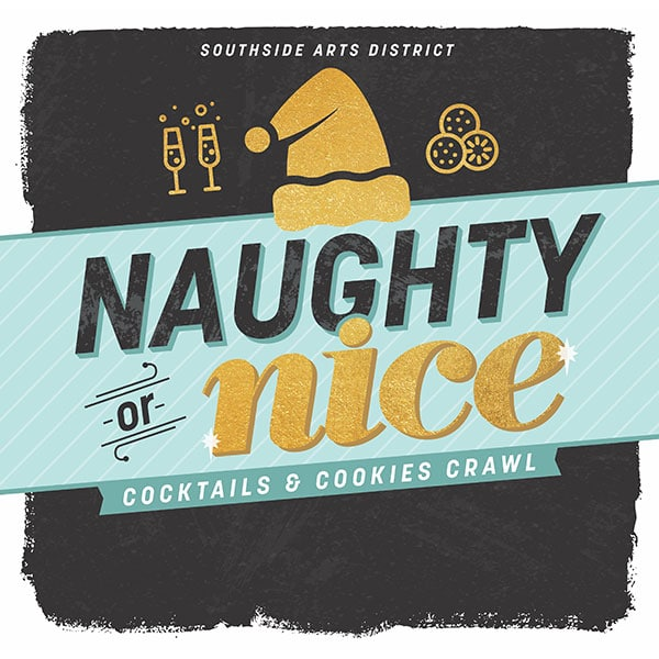 naughty or nice cocktails & cookies crawl, southside arts district, winter crawl, southside winter events